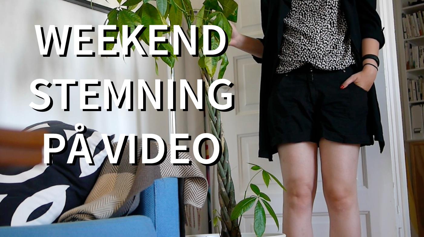 weekend stemning på video
